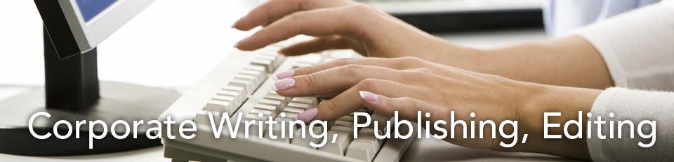 Corporate Writing, Publishing & Editing