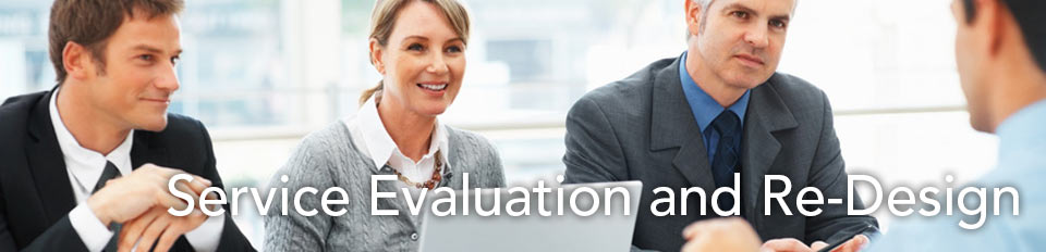 Service Evaluation & Re-Design